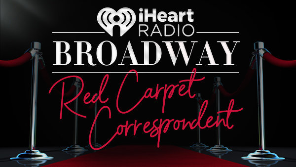 None - iHeartRadio Broadway Is Searching For A Red Carpet Correspondent to Interview Broadway's Stars!