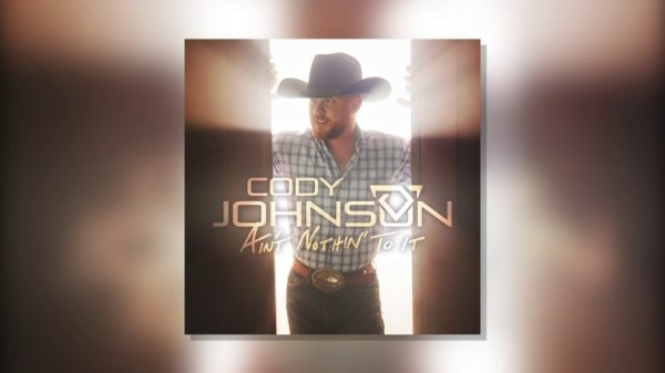 None - Win A Digital Download Of Cody Johnson's new album Ain't Nothin To It