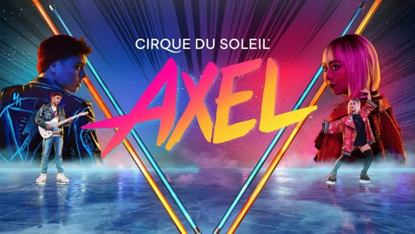 None - Win Cirque Du Soleil: AXEL Tickets