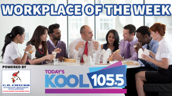 None - KOOL 105.5 Workplace of the Week