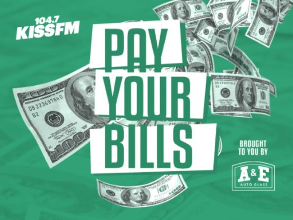 None -  KISS FM's Pay Your Bills Presented By A&E Auto Glass