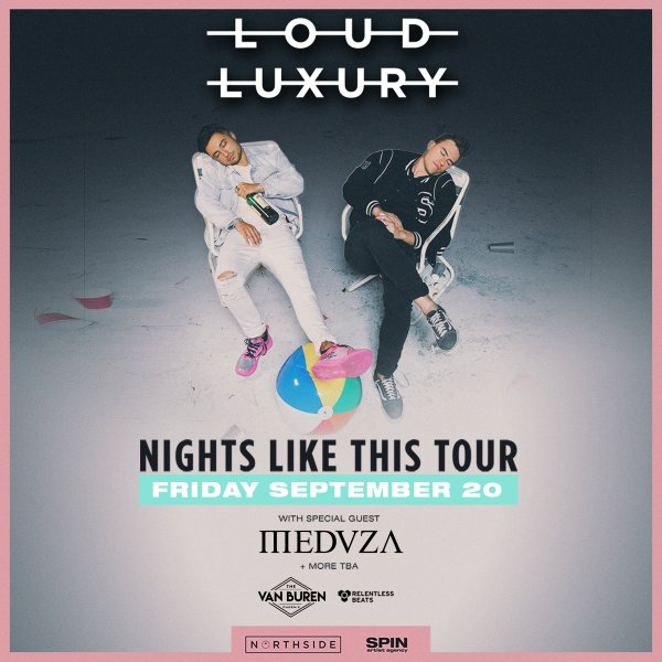 None - Win Tickets To See Loud Luxury!