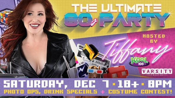 None - The Ultimate 80's Party hosted by Tiffany!