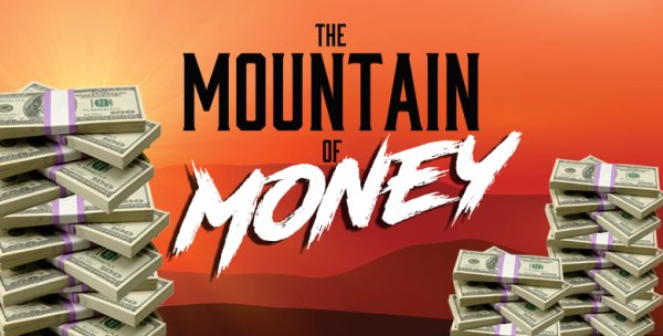 None -   Win $1,000 from the Mountain Of Money!