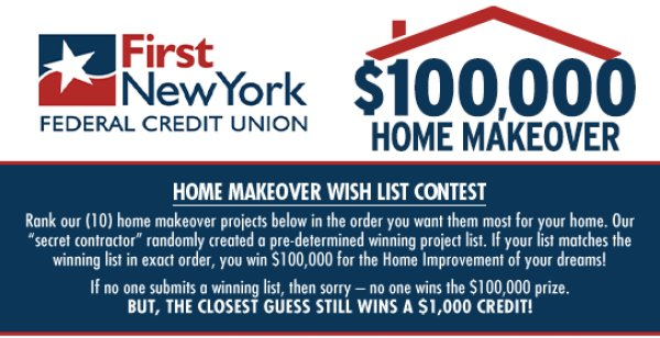 None -  First New York Federal Credit Union $100K Home Improvement Makeover