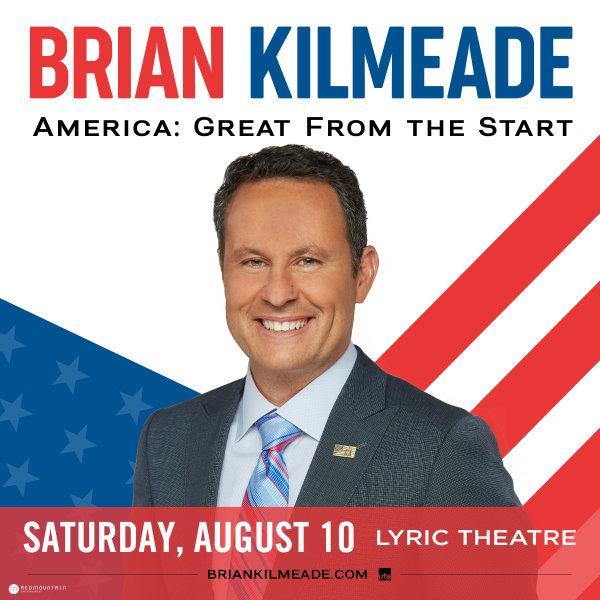 None -     Brian Kilmeade | Lyric Theatre