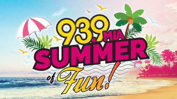 None - 939 MIA's Summer of Fun!