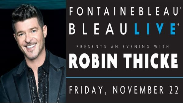 None - Fontainbleau Welcomes Back Robin Thicke to BleauLive!