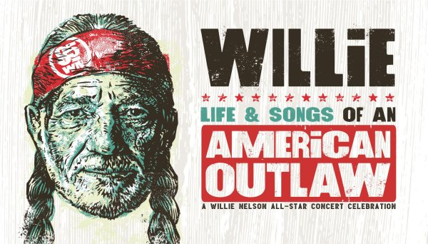 None - Willie: Life & Songs Of An American Outlaw, A Willie Nelson All-Star Concert Celebration