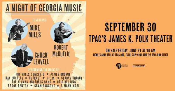 None - A Night of Georgia Music featuring Mike Mills, Robert McDuffie and Chuck Leavell