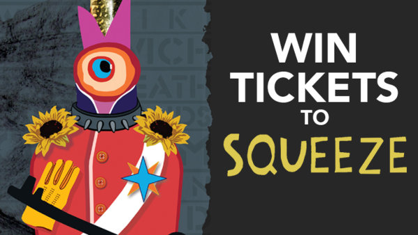 None - Enter For A Chance To Win Squeeze Tickets!