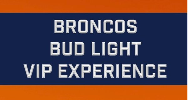 None - Broncos Bud Light VIP Experience 2018