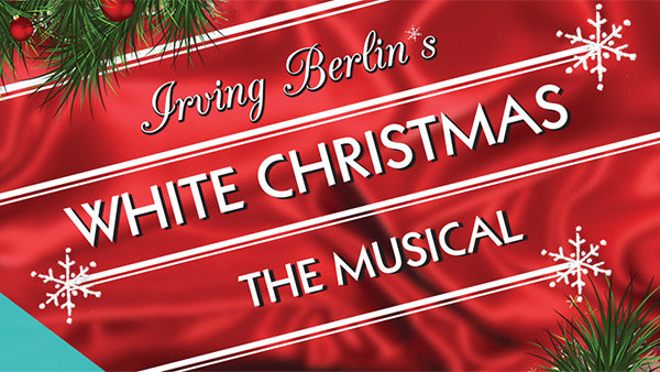 None -   Win Tickets to Irving Berlin's White Christmas The Musical at Pechanga!