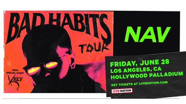 None -   Win Tickets to NAV - Bad Habits Tour!