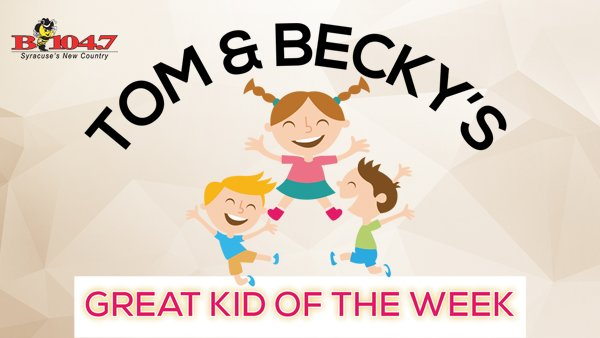 None -   Nominate Your Great Kid For Tom & Becky's Great Kid Of The Week!