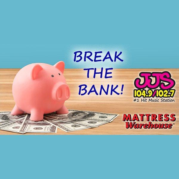 None -         Break The Bank!
