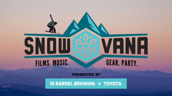 None - Win tickets to Snowvana & A Pair of Lift Tickets!