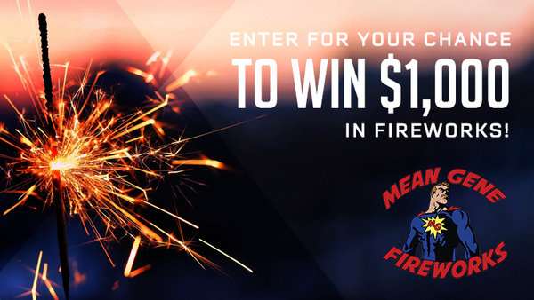 None -  Win a $1000 Firework Package from Mean Gene Fireworks!