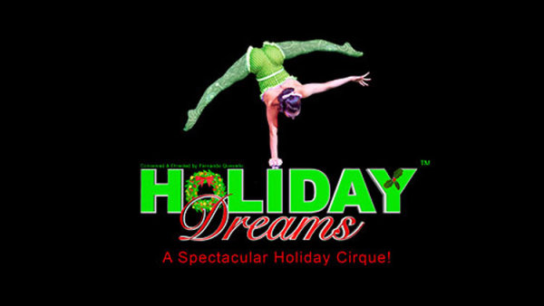 None - Win tickets to see Holiday Dreams A Spectacular Holiday Cirque!