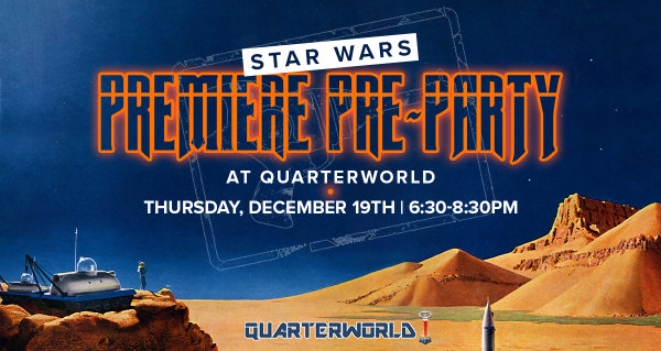 None - 'Star Wars' Premiere Pre-Party @ QuarterWorld