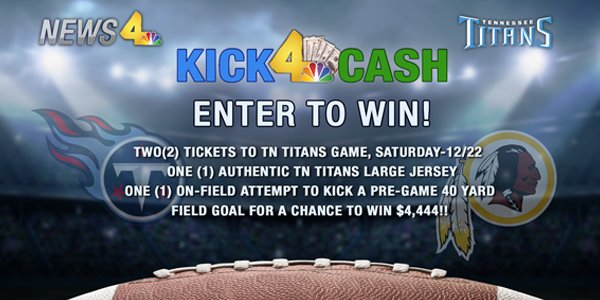 News 4 and Titans Kick 4 Cash Sweepstakes