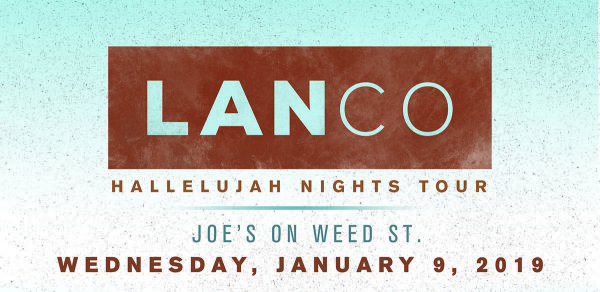 None -  Enter for your chance to win tickets to see LANCO at Joe's on Weed St. on 1.9.19!