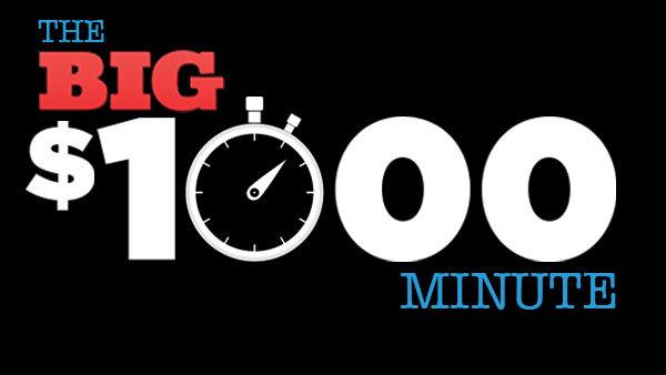 None - The BIG $1,000 Minute