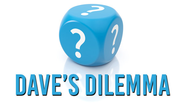 None - Dave's Dilemma