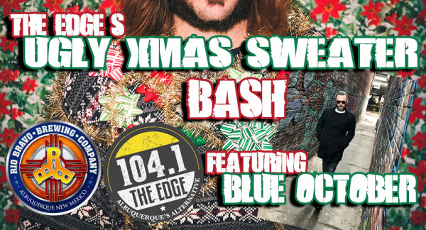 None - Win Passes to our Ugly Xmas Sweater Party with Blue October!