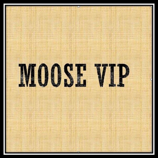 None - Moose VIP