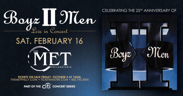 None - Win Tickets to see Boyz II Men live at the Met Philly on February 16th!