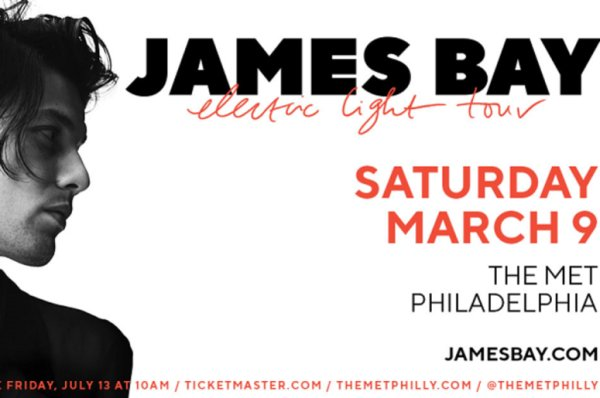 None - Win tickets to see James Bay at The Met Philly
