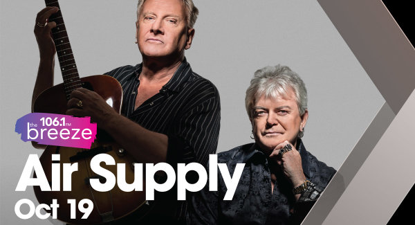 None - 106.1 The Breeze presents Air Supply!