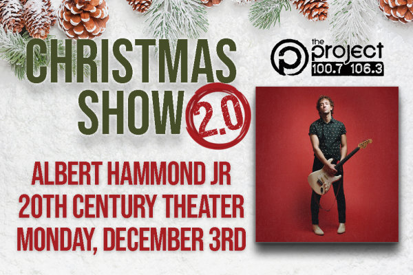 None - Win a pair of tickets to The Project's Christmas Show 2.0, feat. Albert Hammond Jr at 20th Century Theater!