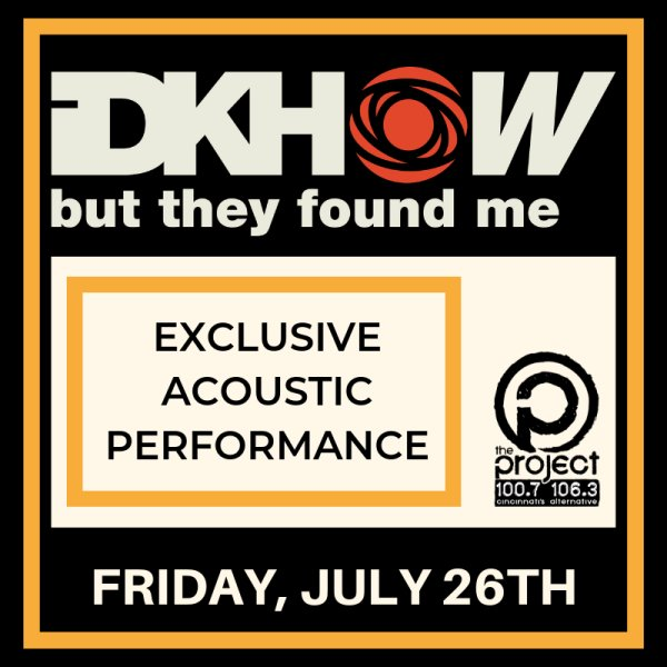 None - Enter for your chance to see an exclusive acoustic performance from I DON'T KNOW HOW BUT THEY FOUND ME!