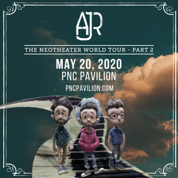 None - Win tickets to see AJR at PNC Pavilion!