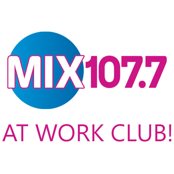 None - Join Mix 107.7's At Work Club!