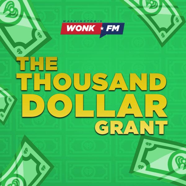 None - The Thousand Dollar Grant on Washington's WONK-FM