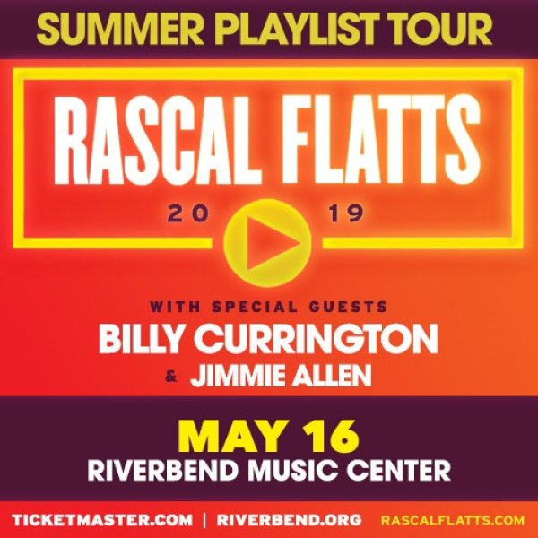 None - Win a pair of tickets to see Rascal Flatts at Riverbend Music Center!