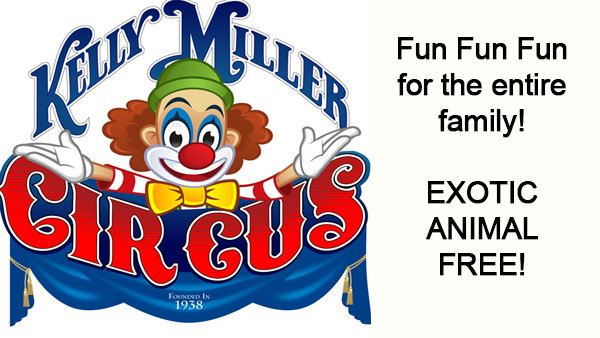 None -  Register for tickets to Kelly Miller Circus! Animal Friendly!