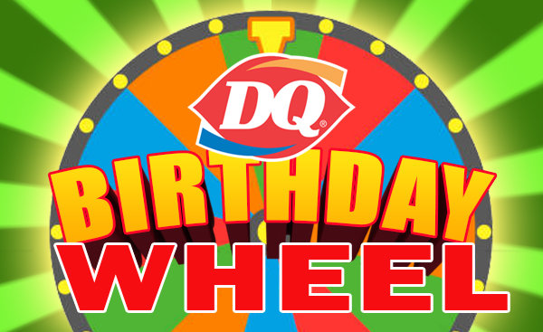None - Give us your Birthdays for the DQ Birthday Wheel