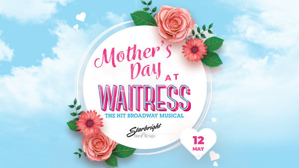 None -  Enter To Win Two Tickets To See Waitress On Broadway On Mother's Day!