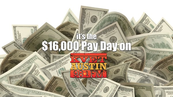 None - Listen to Win $1,000 Every Hour with the $16,000 Payday on 98.1 KVET!