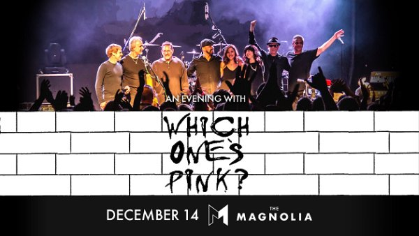None - Win tickets to An Evening with Which One's Pink? at The Magnolia