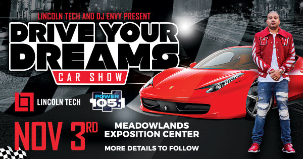 None -  Lincoln Tech and DJ Envy present Drive Your Dreams Car Show!
