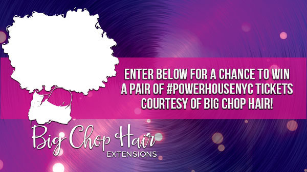 None -   Big Chop Hair Is Giving You The Chance To Win Powerhouse 2018 Tickets