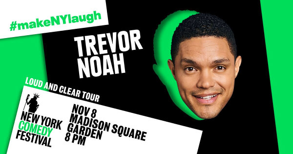 None -  Enter to Win FRONT ROW Tickets to Check Out Trevor Noah: Loud & Clear Tour at MSG on November 8th as Part of the New York Comedy Festival!