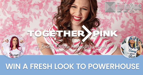 None - Win a New Look and Powerhouse Tickets Courtesy of LulaRoe