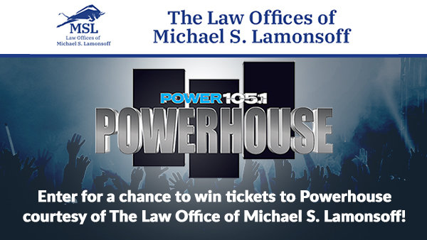 None - Enter to Win Tickets to Powerhouse, Courtesy of The Law Offices of Michael S. Lamonsoff