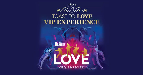 None - Win A Trip To See The Beatles LOVE by Cirque du Soleil in Vegas!